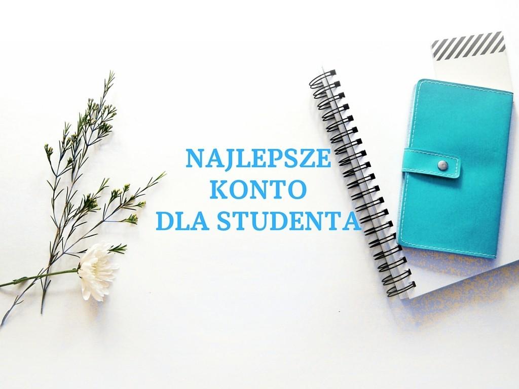 najlepsze konto dla studenta darmowe